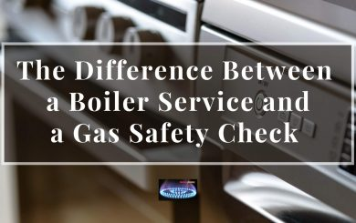 The Difference Between A Boiler Service AND A Gas Safety Check